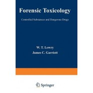 Forensic Toxicology :Controlled Substances and Dangerous Drugs