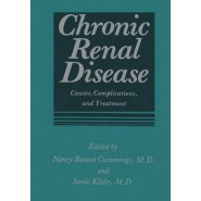 Chronic Renal Disease :Causes, Complications, and Treatment