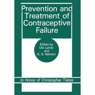 Prevention and Treatment of Contraceptive Failure :In Honor of Christopher Tietze