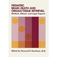 Pediatric Brain Death and Organ/Tissue Retrieval :Medical, Ethical, and Legal Aspects
