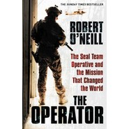 The Operator :The Seal Team Operative And The Mission That Changed The World