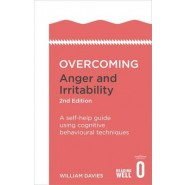 Overcoming Anger and Irritability, 2nd Edition :A self-help guide using cognitive behavioural techniques