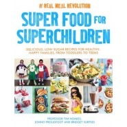Superfood for Superchildren :Delicious, Low-Sugar Recipes for Healthy, Happy Children, from Toddlers to Teens
