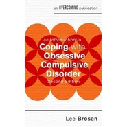 An Introduction to Coping with Obsessive Compulsive Disorder, 2nd Edition