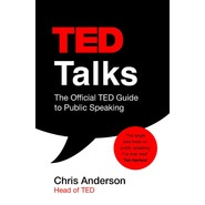 TED Talks :The official TED guide to public speaking: Tips and tricks for giving unforgettable speeches and presentations