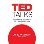 TED Talks :The Official TED Guide to Public Speaking