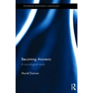 Becoming Anorexic :A Sociological Study