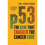p53 :The Gene that Cracked the Cancer Code
