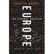 The Strange Death of Europe :Immigration, Identity, Islam