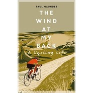 The Wind At My Back :A Cycling Life