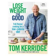 Lose Weight for Good :Full-flavour cooking for a low-calorie diet