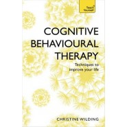 Cognitive Behavioural Therapy (CBT) :Evidence-based, goal-oriented self-help techniques: a practical CBT primer and self help classic