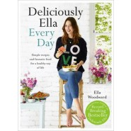 Deliciously Ella Every Day :Simple recipes and fantastic food for a healthy way of life