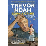 Born A Crime :Stories from a South African Childhood