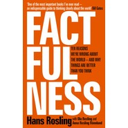 Factfulness :Ten Reasons We're Wrong About The World - And Why Things Are Better Than You Think