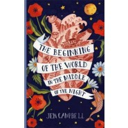 The Beginning of the World in the Middle of the Night :an enchanting collection of modern fairy tales