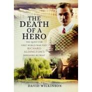 The Death of a Hero :The Quest for First World War Poet Richard Aldington's Berkshire Retreat