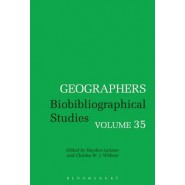 Geographers :Biobibliographical Studies :Volume 35