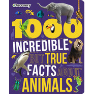 Discovery 1000 Incredible But True Facts about Animals