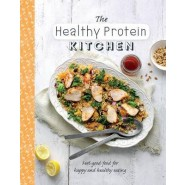 The Healthy Protein Kitchen :Feel-Good Food for Happy and Healthy Eating