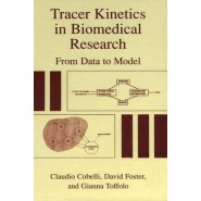 Tracer Kinetics in Biomedical Research :From Data to Model