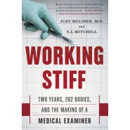 Working Stiff :Two Years, 262 Bodies, and the Making of a Medical Examiner