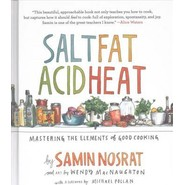 Salt, Fat, Acid, Heat :Mastering the Elements of Good Cooking