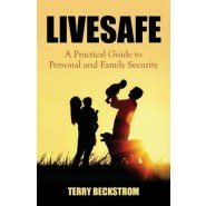 Livesafe :A Practical Guide to Personal and Family Security
