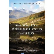 From Wales to Pneumocystis and AIDS :Centuries of Serendipity