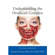 Understanding the Orofacial Complex :The Evolution of Dysfunction