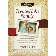 Treated Like Family :How an Entrepreneur and His  employee Family  Built Sargento, a Billion-Dollar Cheese Company
