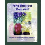 Feng Shui Your Own Yard :Easy Landscaping for Your Home or Business