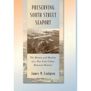 Preserving South Street Seaport :The Dream and Reality of a New York Urban Renewal District