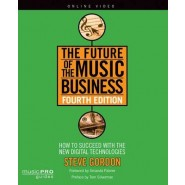 Gordon Steve the Future of the Music Business :How to Succeed with the New Digital Technologies