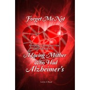 Forget Me Not :A Loving Mother Who Had Alzheimer's