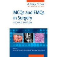 McQs and Emqs in Surgery :A Bailey and Love Revision Guide, Second Edition
