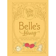 Beauty and the Beast: Belle's Library :A Collection of Literary Quotes and Inspirational Musings