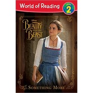 World of Reading: Beauty and the Beast Something More :Level 2