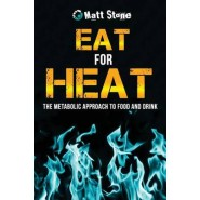 Eat for Heat :The Metabolic Approach to Food and Drink
