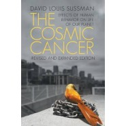 The Cosmic Cancer :Effects of Human Behavior on the Life of Our Planet
