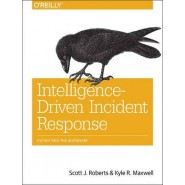 Intelligence-Driven Incident Response :Outwitting the Adversary