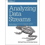 Analyzing Data Streams :Making Sense of Device Data for Medicine, Industry, and Social Media