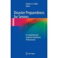 Disaster Preparedness for Seniors :A Comprehensive Guide for Healthcare Professionals