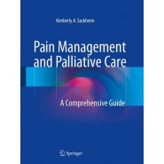 Pain Management and Palliative Care :A Comprehensive Guide