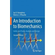 An Introduction to Biomechanics :Solids and Fluids, Analysis and Design