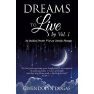Dreams to Live by Volume 1