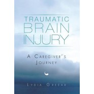 Traumatic Brain Injury :A Caregiver's Journey