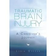 Traumatic Brain Injury :A Caregiver's Journey