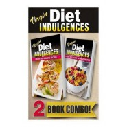 Virgin Diet Grilling Recipes and Virgin Diet Quick N Cheap Recipes :2 Book Combo