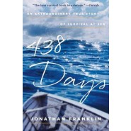 438 Days :An Extraordinary True Story of Survival at Sea